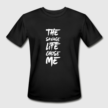 The savage life chose me - Men's Moisture Wicking Performance T-Shirt