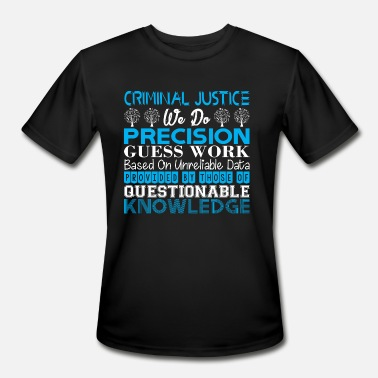 Unreliable Criminal Justice Do Precision Work Unreliable Data - Men's Moisture Wicking Performance T-Shirt