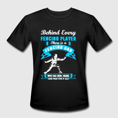 Fencing Dad Fencing Tee Shirt - Men's Moisture Wicking Performance T-Shirt