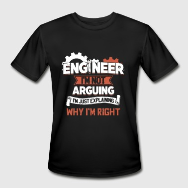 engineer I am not arguing I am just explaining why - Men's Moisture Wicking Performance T-Shirt