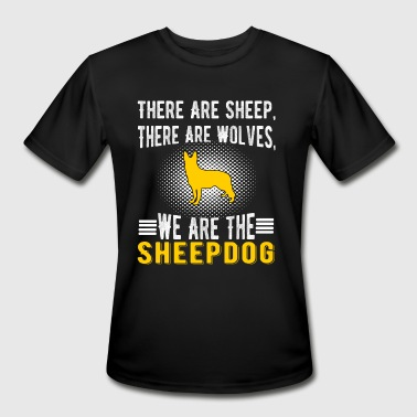 There Are Sheep, There Are Wolves, We Are The Shee - Men's Moisture Wicking Performance T-Shirt