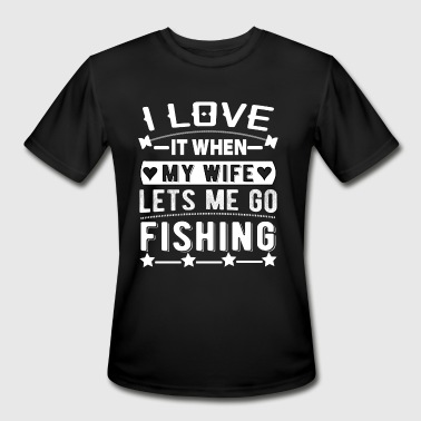 I Love Fishing With My Man i love it when my wife lets me go fishing - Men's Moisture Wicking Performance T-Shirt