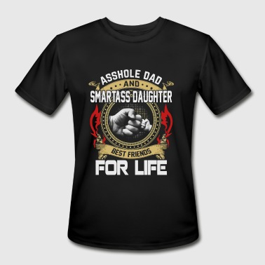 Smartass Asshole Dad and smartass Daughter best friends - Men's Moisture Wicking Performance T-Shirt