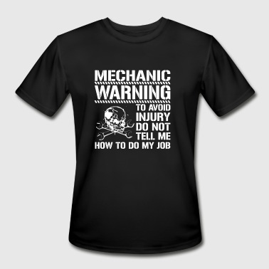 Mechanic Warning Shirts - Men's Moisture Wicking Performance T-Shirt