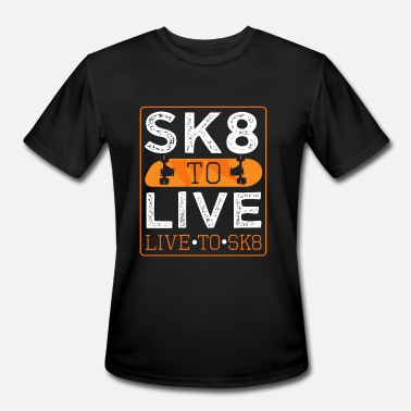 Sk8 SK8 to Live Live to SK8 - Men's Moisture Wicking Performance T-Shirt