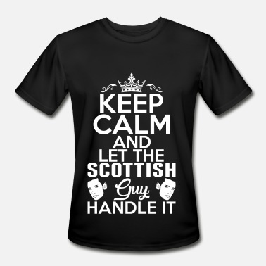 Scottish Calm Keep Calm Scottish Guy Handle It - Men's Moisture Wicking Performance T-Shirt