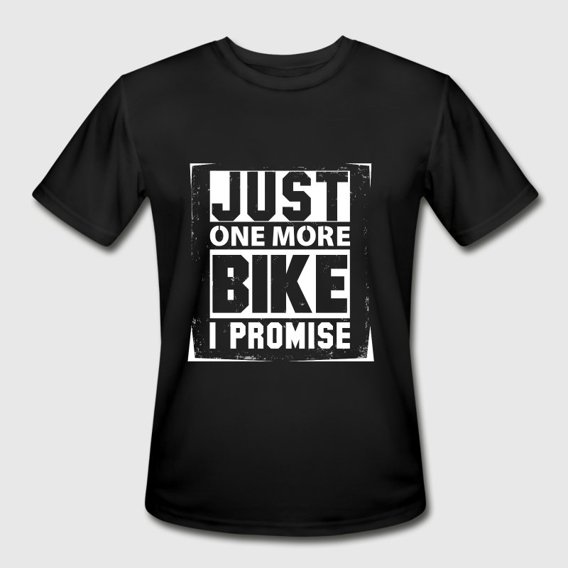 Just One More Bike I Promise  - Men's Moisture Wicking Performance T-Shirt