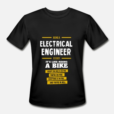 Electrical Engineering Funny Quotes Electrical engineer - Men's Moisture Wicking Performance T-Shirt