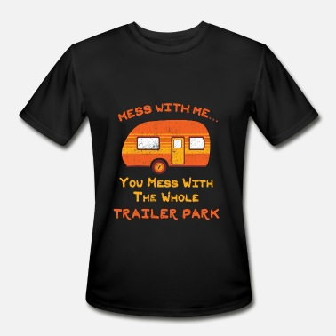 Redneck Mess with Me Mess with the Whole Trailer Park - Men's Sport T-Shirt