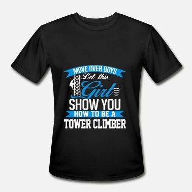 Cell Tower climber - Show you how to be a tower climb - Men's Moisture Wicking Performance T-Shirt