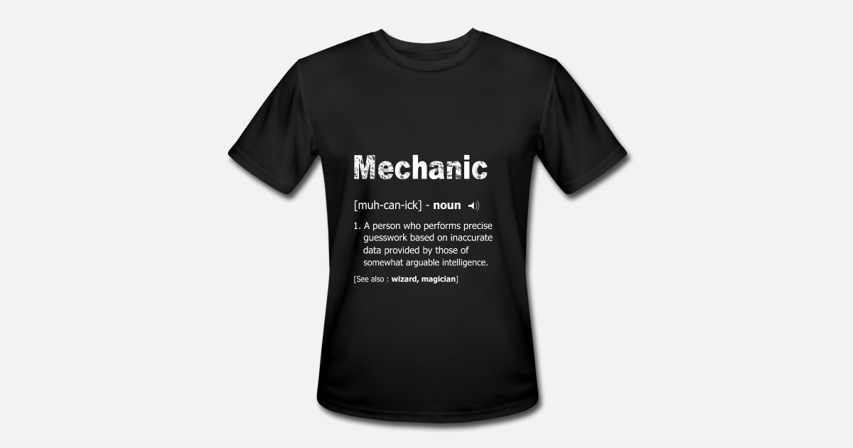 Mechanic Definition Shirt Funny Mechanic Meaning Men S