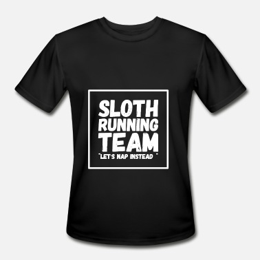 Sloth Running Team Sloth running team let's nap instead - Men's Moisture Wicking Performance T-Shirt