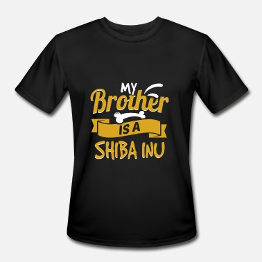 My Dog Is Shiba Inu My Brother Is A Shiba Inu - Men's Moisture Wicking Performance T-Shirt