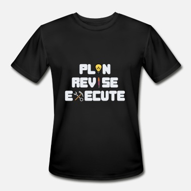 The Hustlers Dream Plan Execute Tshirt Design Plan revise execute - Men's Moisture Wicking Performance T-Shirt