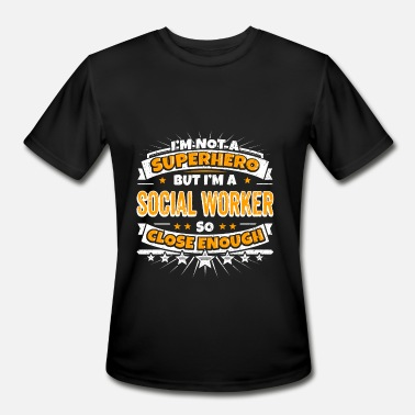 Social Worker Month Not A Superhero But A Social Worker. - Men's Moisture Wicking Performance T-Shirt