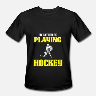 Hickey Funny Ice Hickey Gifts I'd Rather Be Playing Hockey - Men's Moisture Wicking Performance T-Shirt