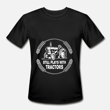 Still Plays With Tractors farmer - Men's Moisture Wicking Performance T-Shirt
