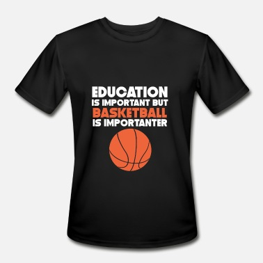 Importanter Education Is Important Basketball Is Importanter - Men's Moisture Wicking Performance T-Shirt