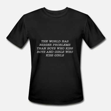 Hayley The world has bigger problems than boys who kiss - Men's Moisture Wicking Performance T-Shirt