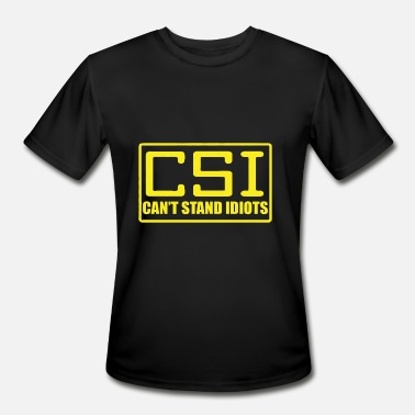 Idiots CSI CANT STAND IDIOTS - Men's Moisture Wicking Performance T-Shirt