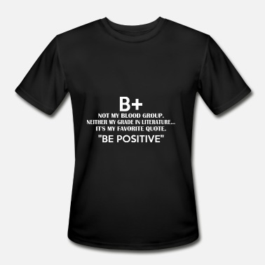 Rally B+ Not My Blood Group Neither Grade In Literature - Men's Moisture Wicking Performance T-Shirt