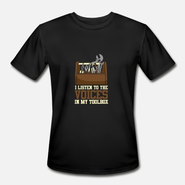 Lobe I Listen To The Voices In My Toolbox - Men's Moisture Wicking Performance T-Shirt