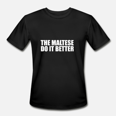 Malta Proud The Maltese do it better Pride Proud Heritage Malta - Men's Moisture Wicking Performance T-Shirt