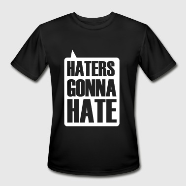 HATER - HATERS GONNA HATE - Men's Moisture Wicking Performance T-Shirt