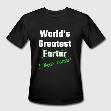 Father - World's Greatest Farter I Mean Father - Men's Moisture Wicking Performance T-Shirt