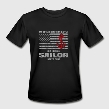 Retired Sailor Sailor - My time in Uniform is over retired tee - Men's Moisture Wicking Performance T-Shirt