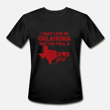 Oklahoma Oklahoma - i may live in oklahoma but i'm still - Men's Moisture Wicking Performance T-Shirt