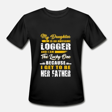 Love My Logger Logger - my daughter is an awesome logger i'm th - Men's Sport T-Shirt
