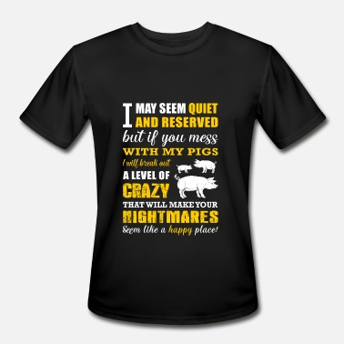 Hank Man Pig - if you mess with my pigs i'll break out a - Men's Moisture Wicking Performance T-Shirt