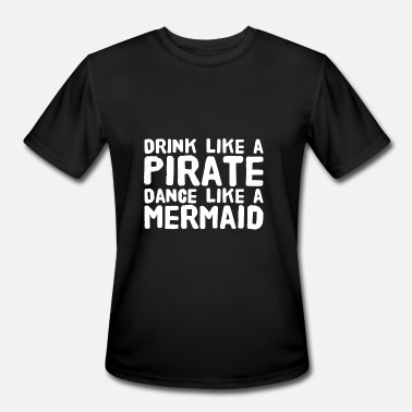 Disney Drinking Mermaid - Drink Like A Pirate Dance Like A Merma - Men's Moisture Wicking Performance T-Shirt