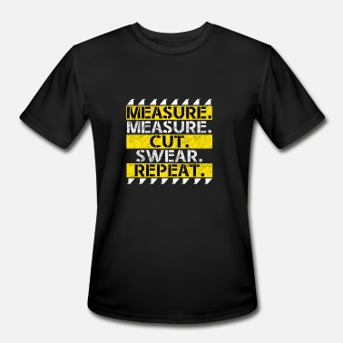 Made-to-measure MEASURE MEASURE CUT SWEAR REPEAT - Men's Moisture Wicking Performance T-Shirt