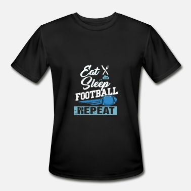 Eating Football Eat Sleep Football Repeat - Men's Moisture Wicking Performance T-Shirt