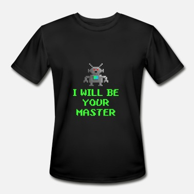 I Master Robot i will be your master - Men's Moisture Wicking Performance T-Shirt