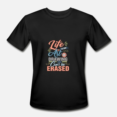 Artfetish Life is the art of drawing that can't be erased - Men's Sport T-Shirt