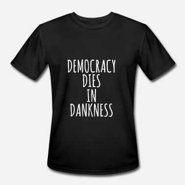 Donald Trump Jr. Funny Democracy Dies In Dankness - Men's Moisture Wicking Performance T-Shirt