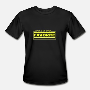 Dearest Look, I Am Your Favorite T-Shirt - Funny Dearest - Men's Moisture Wicking Performance T-Shirt