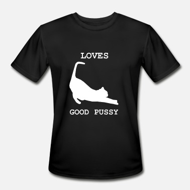 Good Pussy Loves Good Pussy White - Men's Moisture Wicking Performance T-Shirt