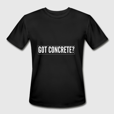 Concrete Construction Workers Funny Construction Worker Gift - Got Concrete - Men's Moisture Wicking Performance T-Shirt
