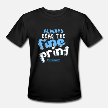 Im Pregnant Always Read The fine print im Pregnant PREGNANCY - Men's Moisture Wicking Performance T-Shirt