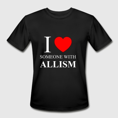 I Love Someone Autistic I Love Someone With Allism - Men's Moisture Wicking Performance T-Shirt