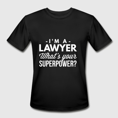 Superpowers Lawyer I m a Lawyer what s your Superpower? - Men's Moisture Wicking Performance T-Shirt