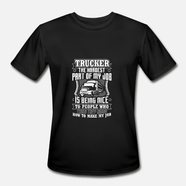 Funny Trucker Shirt The Hardest Part - Men's Moisture Wicking Performance T-Shirt