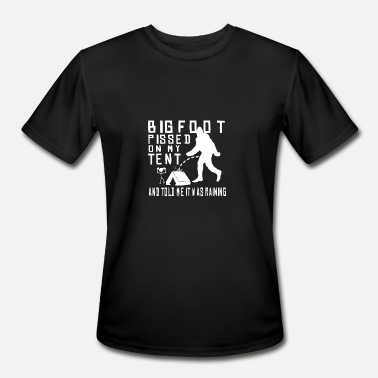 Bigfoot Jokes New Design Bigfoot Pissed On My Tent And Told Me - Men's Sport T-Shirt