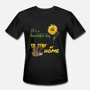 Stay Beautiful It's a beautiful day to stay at home, Lazy sloth - Men's Moisture Wicking Performance T-Shirt