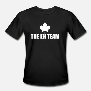 Canadian Parody The Eh Team Maple Leaf Canadian - Men's Moisture Wicking Performance T-Shirt