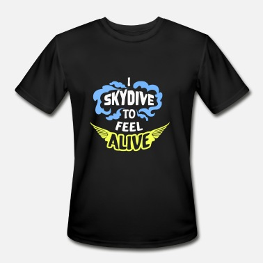 Feel Alive I Skydive To Feel Alive - Men's Moisture Wicking Performance T-Shirt